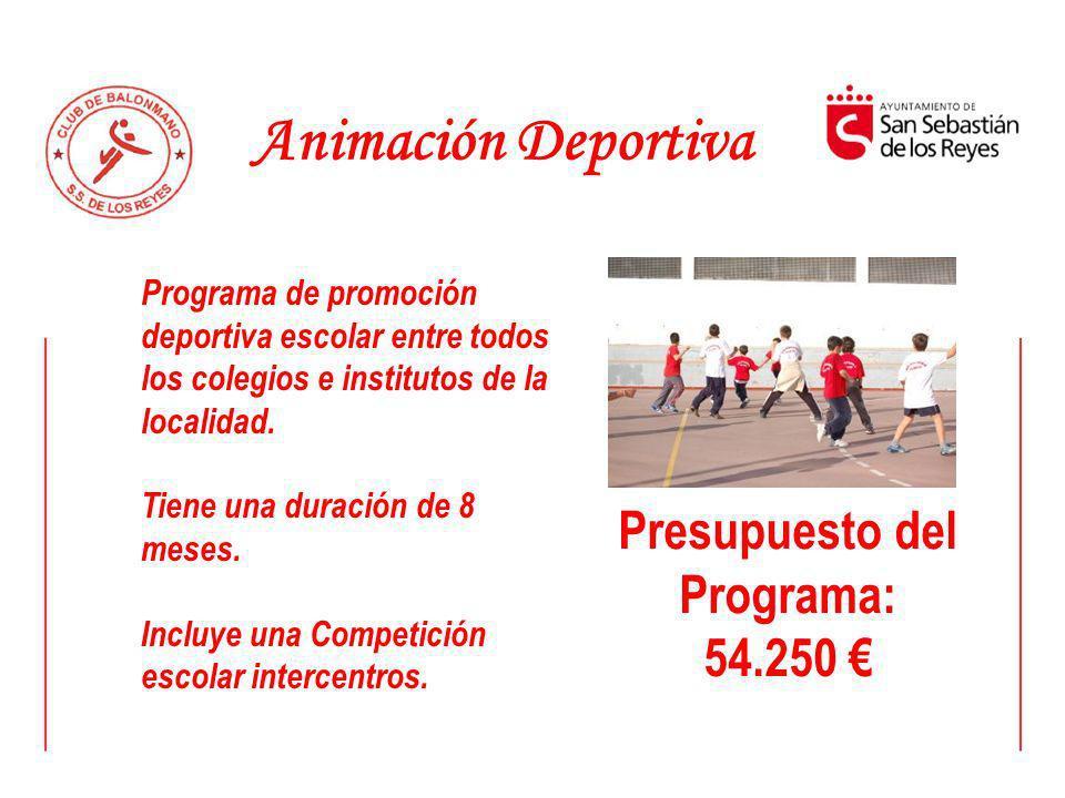 Animación Deportiva Programa de promoción deportiva escolar entre todos los colegios e institutos de la localidad. Tiene una duración de 8 meses. Incl