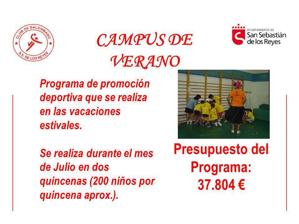 CAMPUS DE VERANO Programa de promoción deportiva que se realiza en las vacaciones estivales. Se realiza durante el mes de Julio en dos quincenas (200