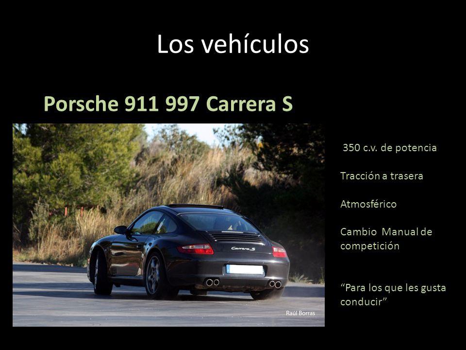 Los vehículos Porsche 911 997 Carrera S 350 c.v. de potencia Tracción a trasera Atmosférico Cambio Manual de competición Para los que les gusta conduc