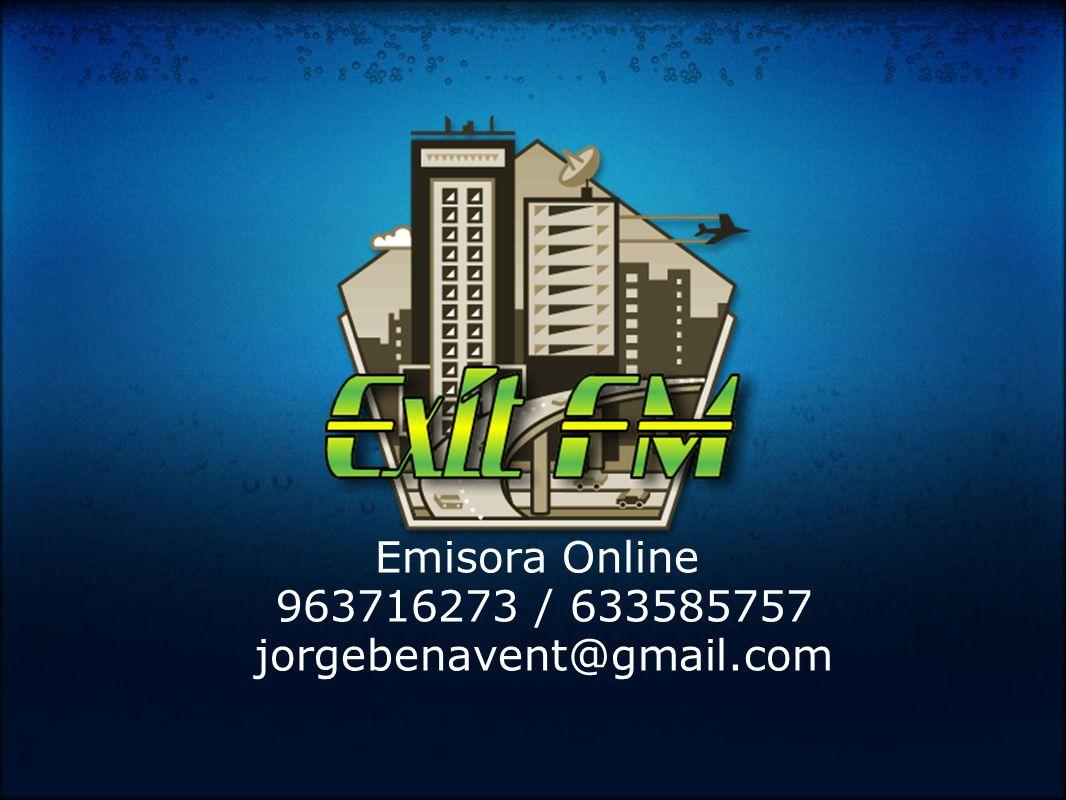 Emisora Online 963716273 / 633585757 jorgebenavent@gmail.com