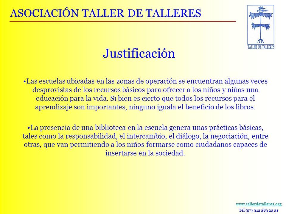 www.tallerdetalleres.org Tel (57) 312 383 23 31 Justificación Las escuelas ubicadas en las zonas de operación se encuentran algunas veces desprovistas