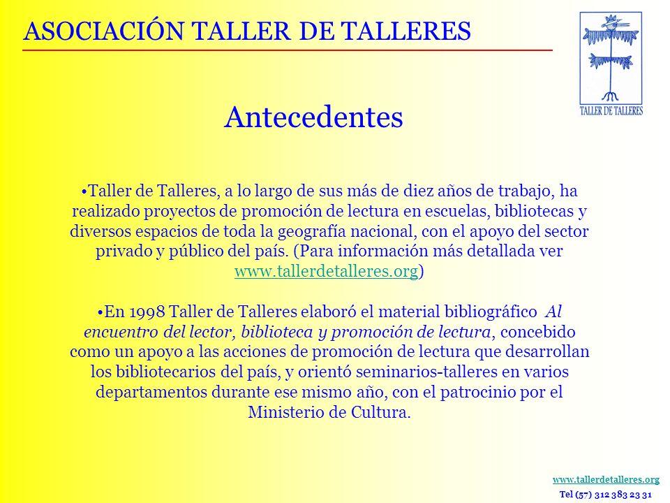www.tallerdetalleres.org Tel (57) 312 383 23 31 Taller de Talleres, a lo largo de sus más de diez años de trabajo, ha realizado proyectos de promoción