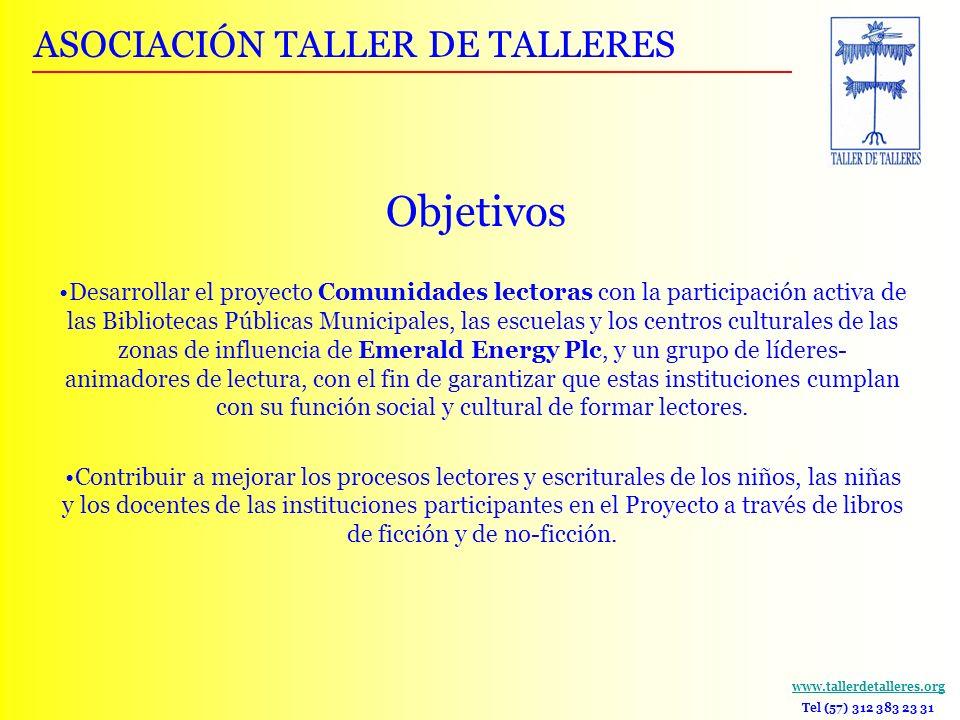 www.tallerdetalleres.org Tel (57) 312 383 23 31 Desarrollar el proyecto Comunidades lectoras con la participación activa de las Bibliotecas Públicas M