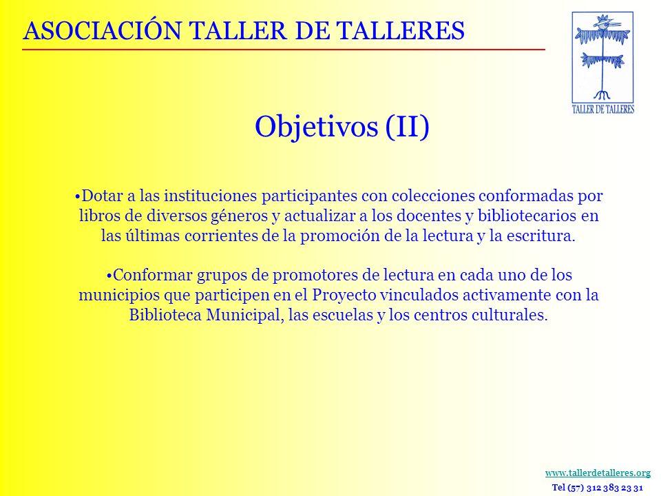 www.tallerdetalleres.org Tel (57) 312 383 23 31 Dotar a las instituciones participantes con colecciones conformadas por libros de diversos géneros y a