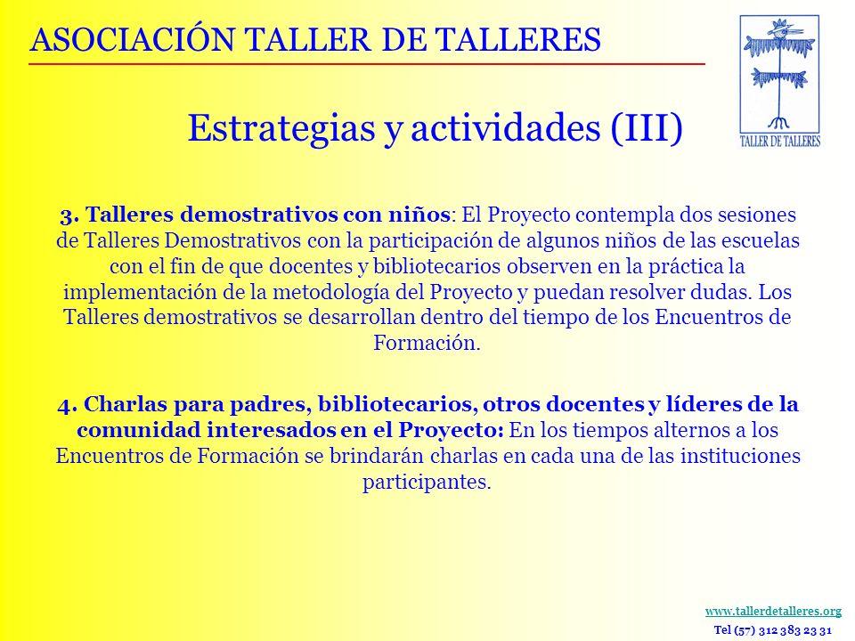 www.tallerdetalleres.org Tel (57) 312 383 23 31 3. Talleres demostrativos con niños: El Proyecto contempla dos sesiones de Talleres Demostrativos con