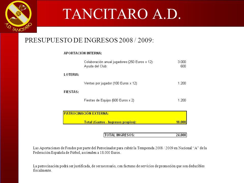 TANCITARO A.D. PRESUPUESTO DE INGRESOS 2008 / 2009: Las Aportaciones de Fondos por parte del Patrocinador para cubrir la Temporada 2008 / 2009 en Naci