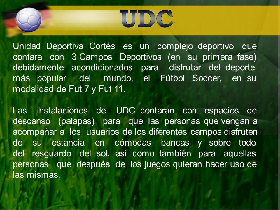 Unidad Deportiva Cortés es un complejo deportivo que contara con 3 Campos Deportivos (en su primera fase) debidamente acondicionados para disfrutar del deporte más popular del mundo, el Fútbol Soccer, en su modalidad de Fut 7 y Fut 11.
