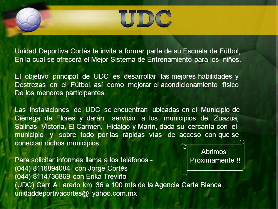 Unidad Deportiva Cortés te invita a formar parte de su Escuela de Fútbol, En la cual se ofrecerá el Mejor Sistema de Entrenamiento para los niños.