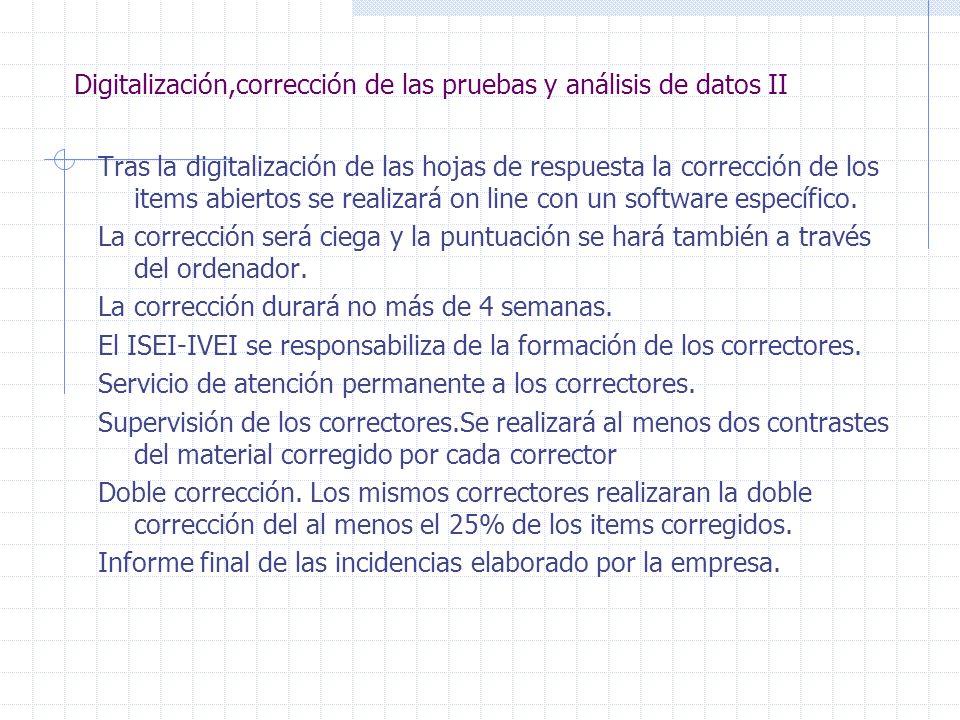 Digitalización,corrección de las pruebas y análisis de datos II Tras la digitalización de las hojas de respuesta la corrección de los items abiertos s