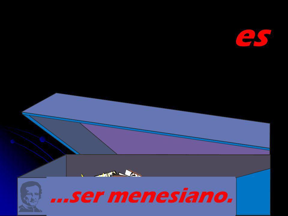 …ser menesiano. es