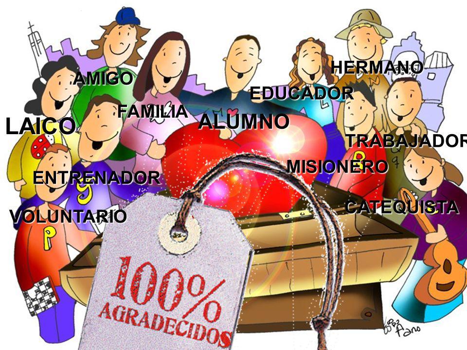 menesianos ALUMNO FAMILIA EDUCADOR TRABAJADOR HERMANO LAICO AMIGO CATEQUISTA ENTRENADOR VOLUNTARIO MISIONERO