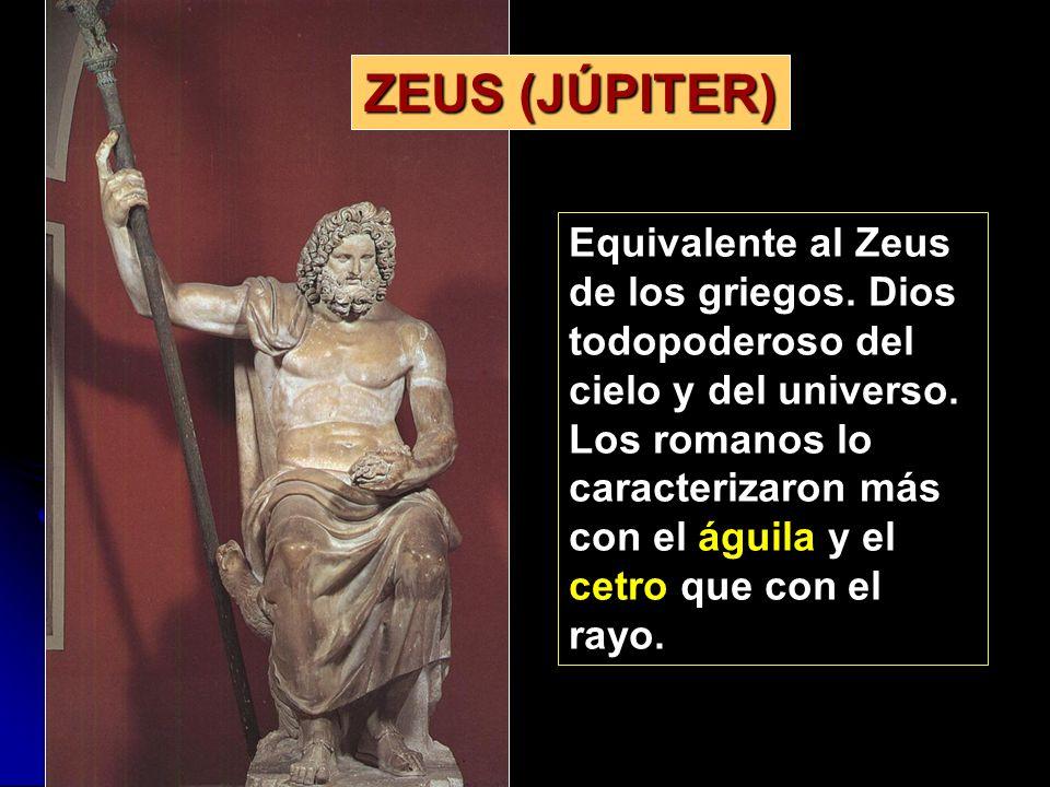 Equivalente al Zeus de los griegos. Dios todopoderoso del cielo y del universo. Los romanos lo caracterizaron más con el águila y el cetro que con el