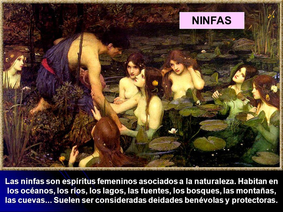 Las ninfas son espíritus femeninos asociados a la naturaleza. Habitan en los océanos, los ríos, los lagos, las fuentes, los bosques, las montañas, las
