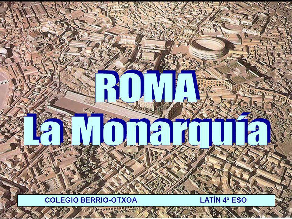 MONARQUÍA (753-509 a.C.) - El período de la monarquía romana se mueve entre la leyenda y la realidad.