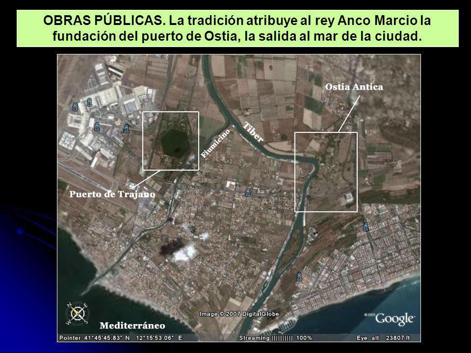 OBRAS PÚBLICAS. La tradición atribuye al rey Anco Marcio la fundación del puerto de Ostia, la salida al mar de la ciudad.