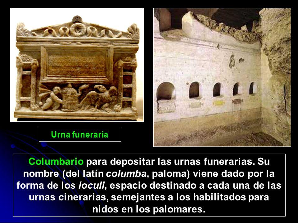 Urna funeraria Columbario para depositar las urnas funerarias. Su nombre (del latín columba, paloma) viene dado por la forma de los loculi, espacio de
