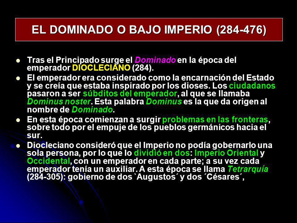EL DOMINADO O BAJO IMPERIO (284-476) CONSTANTINO (309-337 d.