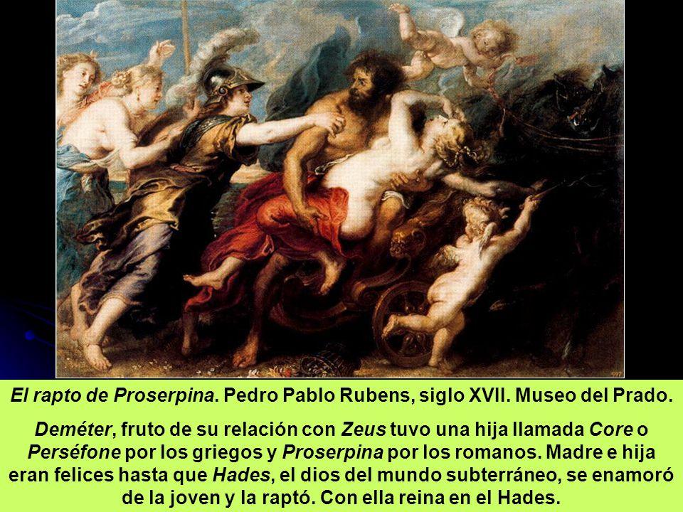 El rapto de Proserpina. Pedro Pablo Rubens, siglo XVII. Museo del Prado. Deméter, fruto de su relación con Zeus tuvo una hija llamada Core o Perséfone