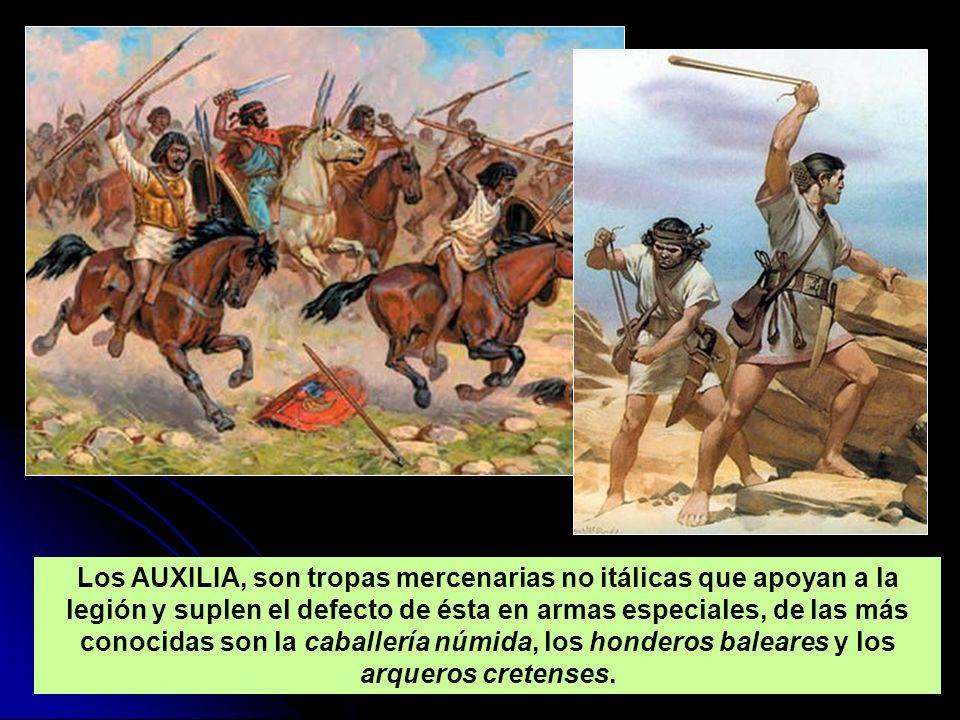 Los AUXILIA, son tropas mercenarias no itálicas que apoyan a la legión y suplen el defecto de ésta en armas especiales, de las más conocidas son la ca