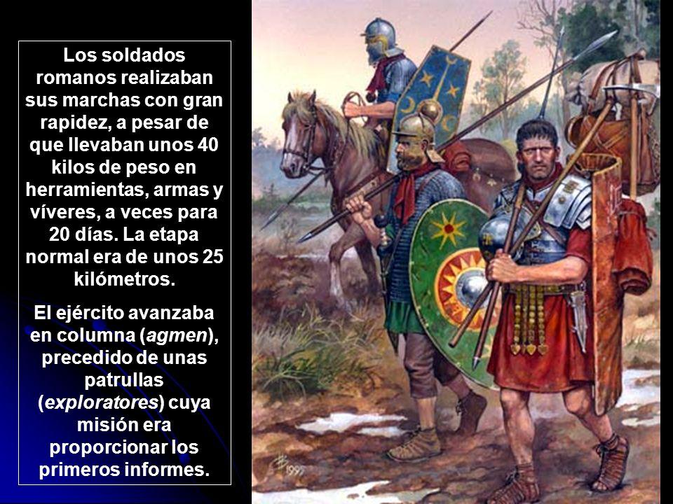 Los soldados romanos realizaban sus marchas con gran rapidez, a pesar de que llevaban unos 40 kilos de peso en herramientas, armas y víveres, a veces