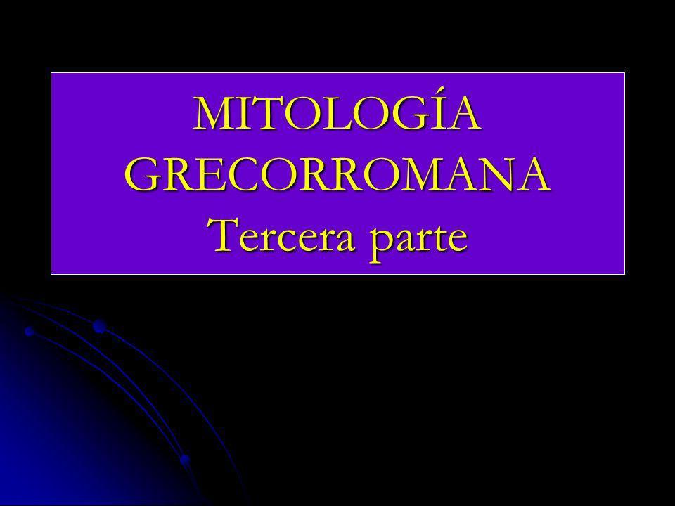 MITOLOGÍA GRECORROMANA Tercera parte