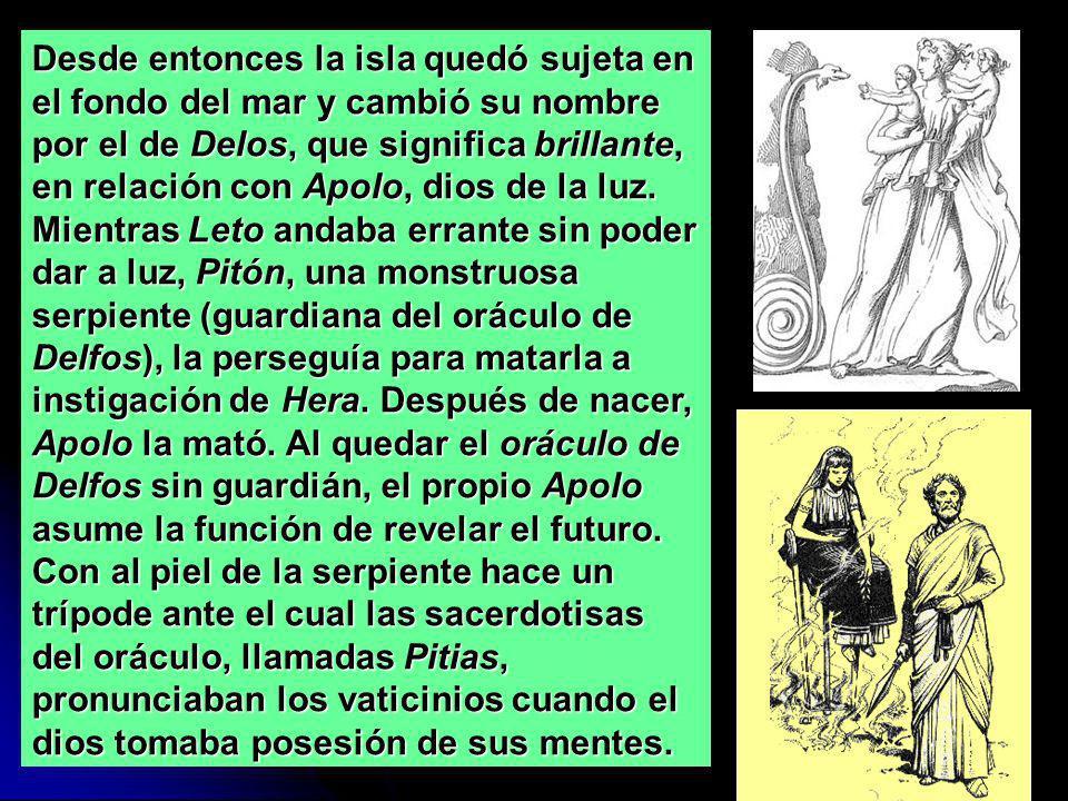 Mientras Leto andaba errante sin poder dar a luz, Pitón, una monstruosa serpiente (guardiana del oráculo de Delfos), la perseguía para matarla a insti