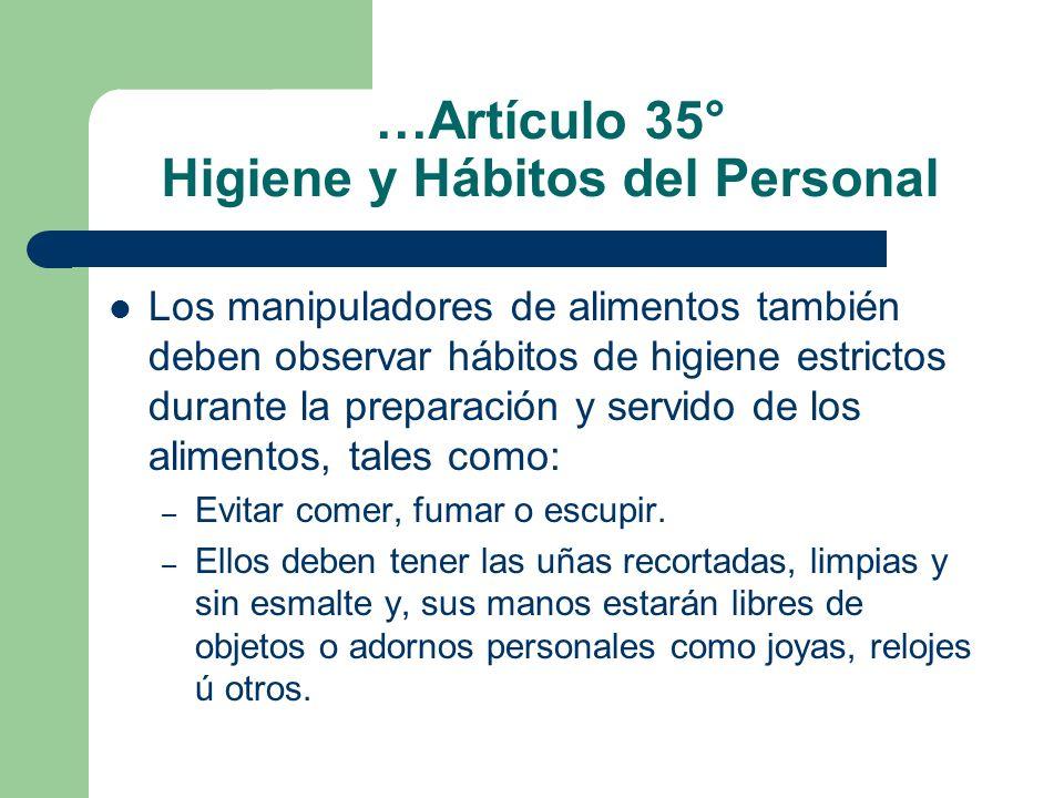 …Artículo 35° Higiene y Hábitos del Personal Los manipuladores de alimentos también deben observar hábitos de higiene estrictos durante la preparación