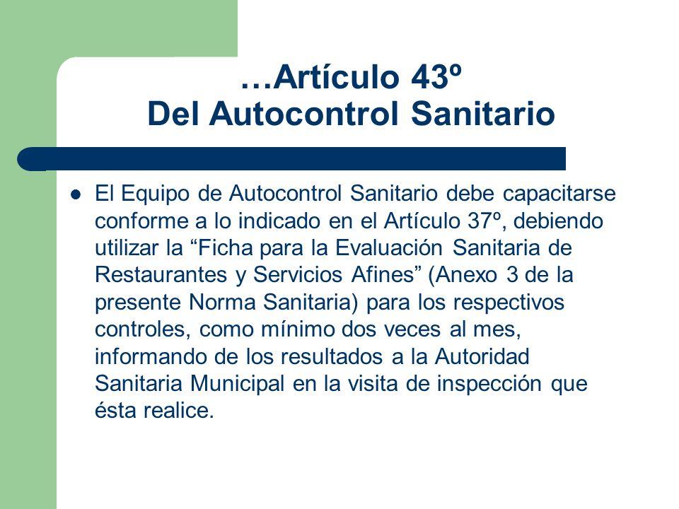 …Artículo 43º Del Autocontrol Sanitario El Equipo de Autocontrol Sanitario debe capacitarse conforme a lo indicado en el Artículo 37º, debiendo utiliz