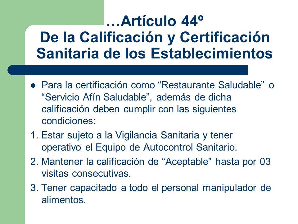 …Artículo 44º De la Calificación y Certificación Sanitaria de los Establecimientos Para la certificación como Restaurante Saludable o Servicio Afín Sa
