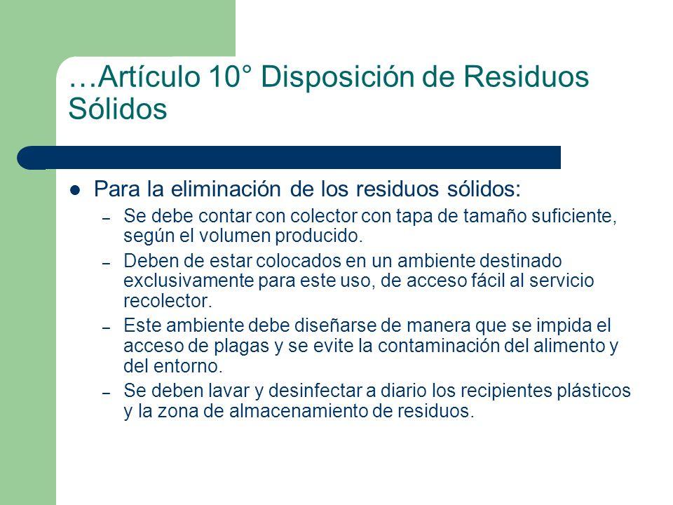…Artículo 10° Disposición de Residuos Sólidos Para la eliminación de los residuos sólidos: – Se debe contar con colector con tapa de tamaño suficiente