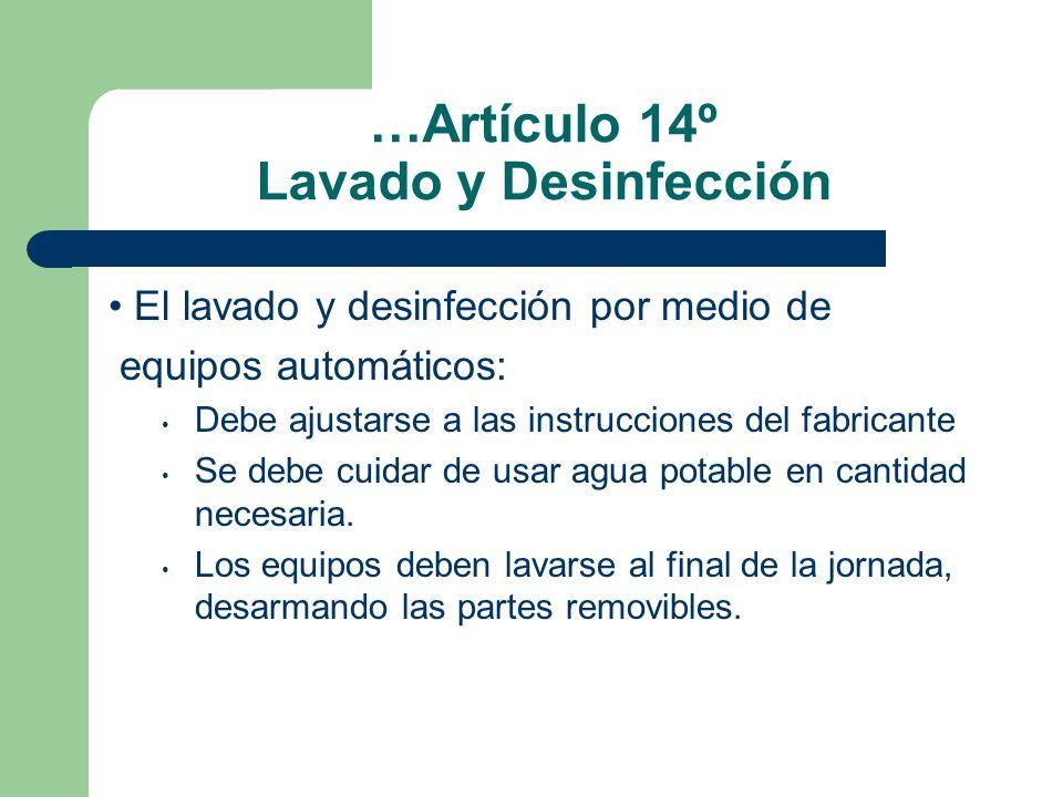 …Artículo 14º Lavado y Desinfección El lavado y desinfección por medio de equipos automáticos: Debe ajustarse a las instrucciones del fabricante Se de