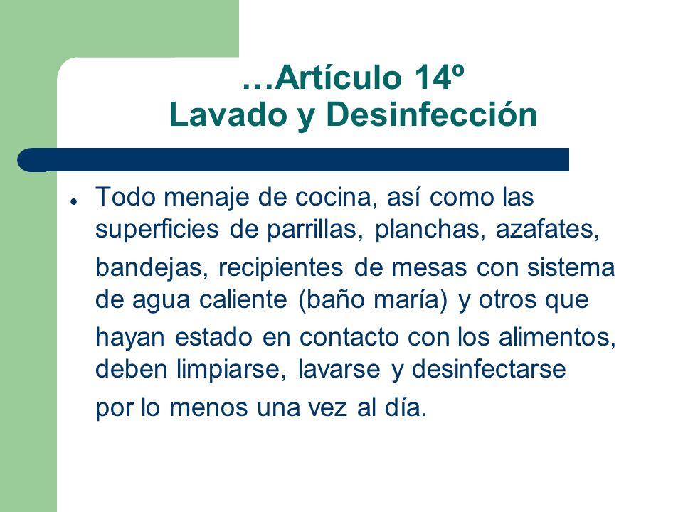 …Artículo 14º Lavado y Desinfección Todo menaje de cocina, así como las superficies de parrillas, planchas, azafates, bandejas, recipientes de mesas c