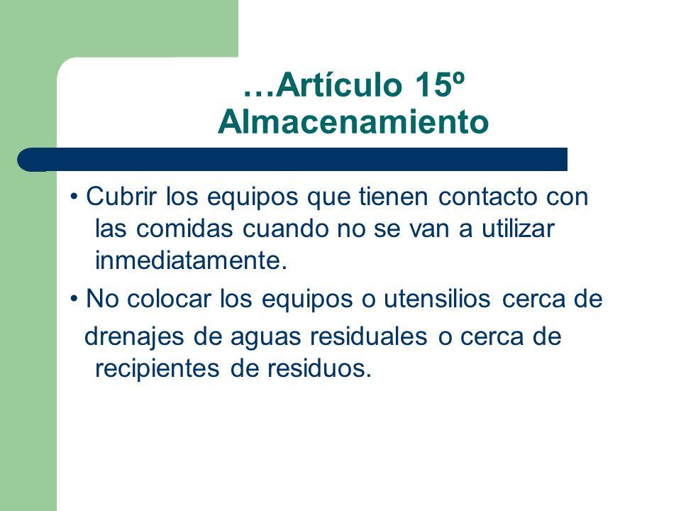…Artículo 15º Almacenamiento Cubrir los equipos que tienen contacto con las comidas cuando no se van a utilizar inmediatamente. No colocar los equipos