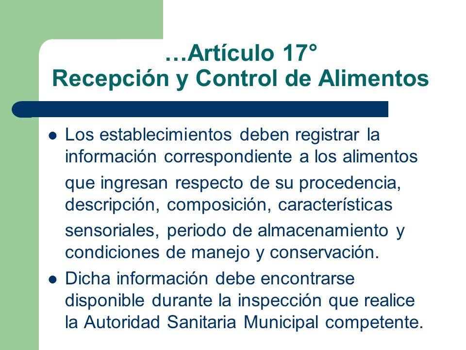 …Artículo 17° Recepción y Control de Alimentos Los establecimientos deben registrar la información correspondiente a los alimentos que ingresan respec