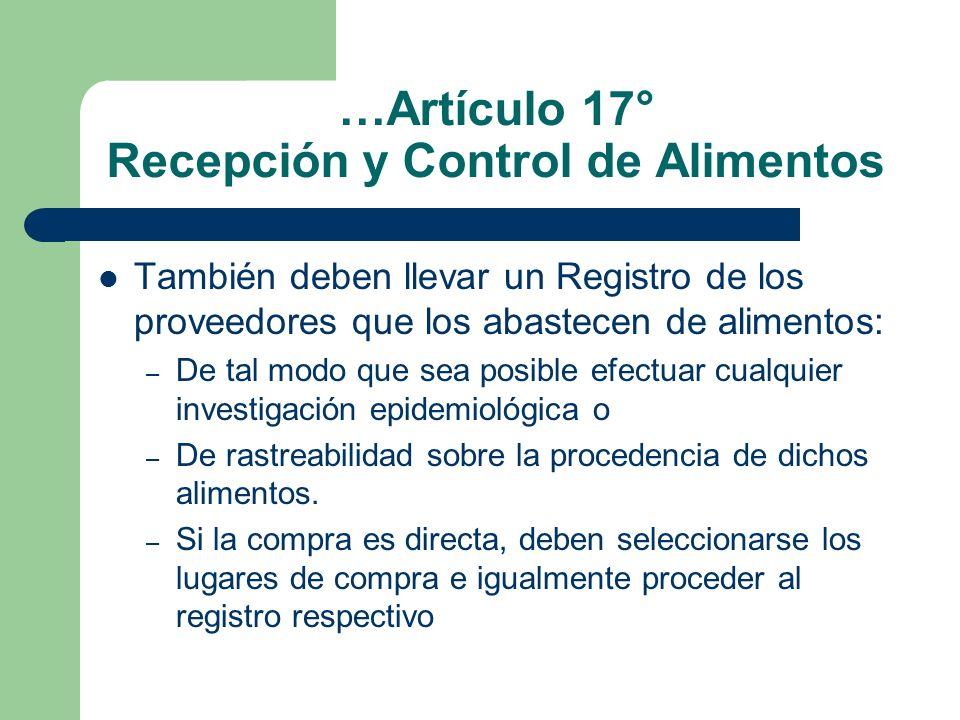 …Artículo 17° Recepción y Control de Alimentos También deben llevar un Registro de los proveedores que los abastecen de alimentos: – De tal modo que s