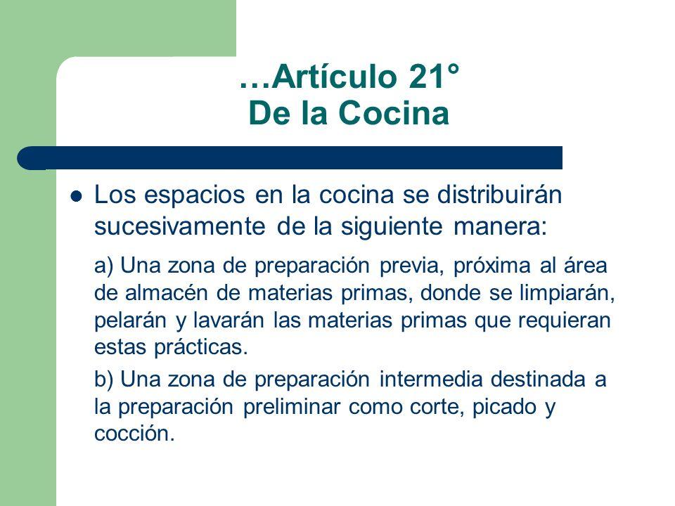 …Artículo 21° De la Cocina Los espacios en la cocina se distribuirán sucesivamente de la siguiente manera: a) Una zona de preparación previa, próxima