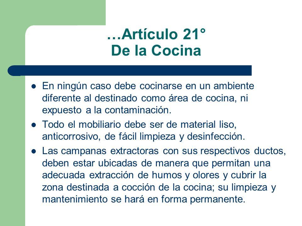 …Artículo 21° De la Cocina En ningún caso debe cocinarse en un ambiente diferente al destinado como área de cocina, ni expuesto a la contaminación. To
