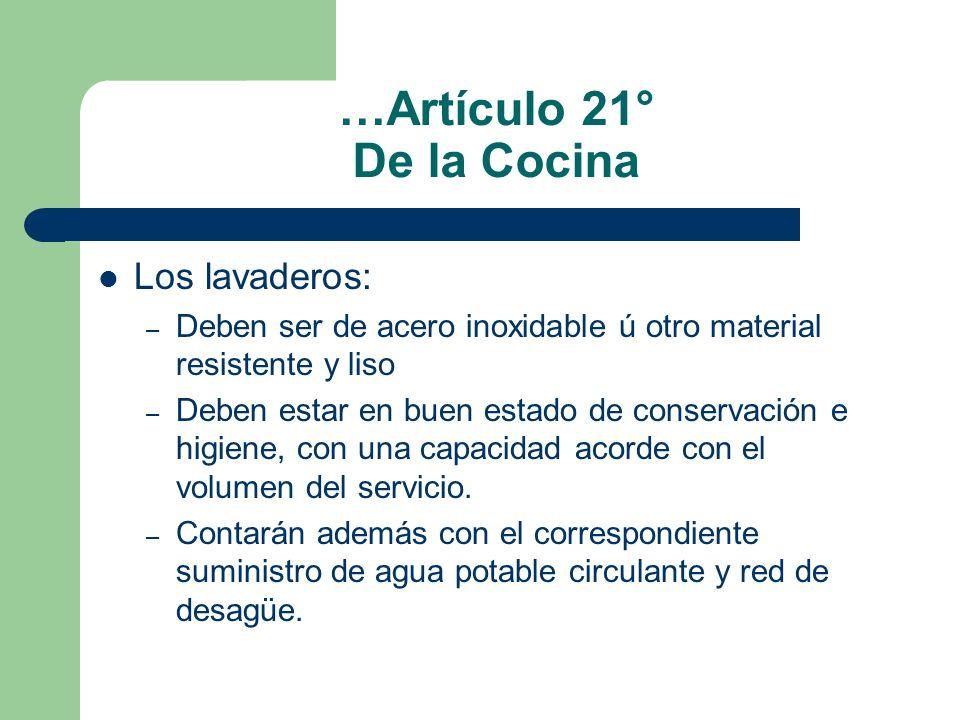 …Artículo 21° De la Cocina Los lavaderos: – Deben ser de acero inoxidable ú otro material resistente y liso – Deben estar en buen estado de conservaci