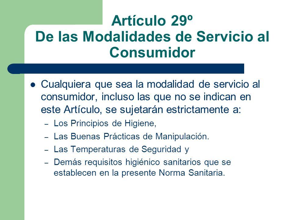Artículo 29º De las Modalidades de Servicio al Consumidor Cualquiera que sea la modalidad de servicio al consumidor, incluso las que no se indican en