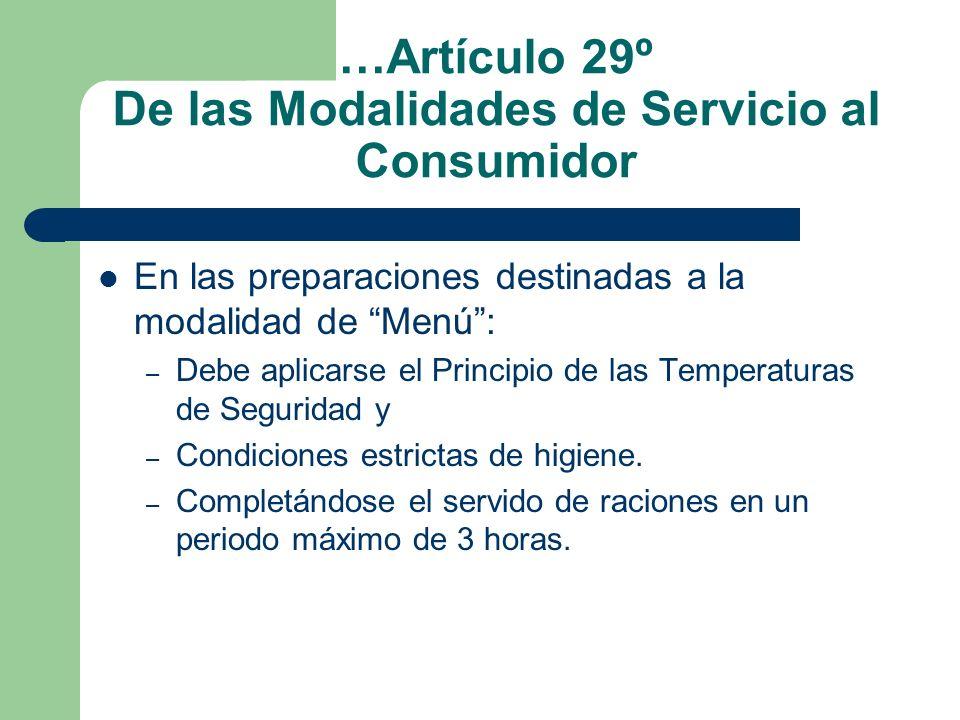 …Artículo 29º De las Modalidades de Servicio al Consumidor En las preparaciones destinadas a la modalidad de Menú: – Debe aplicarse el Principio de la