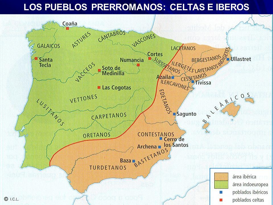 LOS PUEBLOS PRERROMANOS: CELTAS E IBEROS
