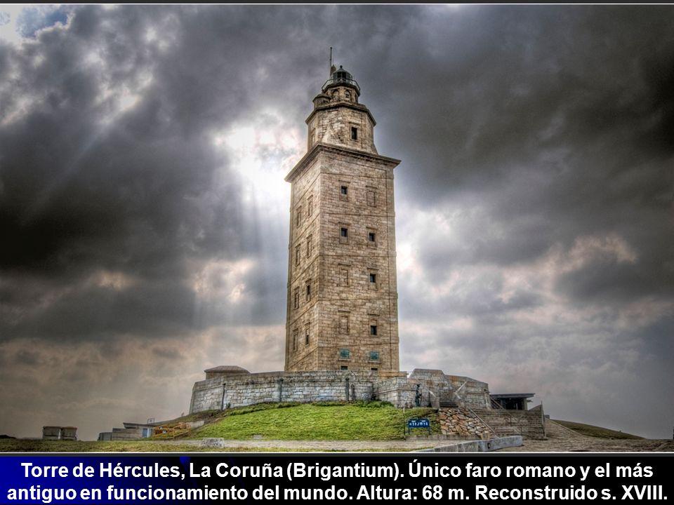 Torre de Hércules, La Coruña (Brigantium). Único faro romano y el más antiguo en funcionamiento del mundo. Altura: 68 m. Reconstruido s. XVIII.