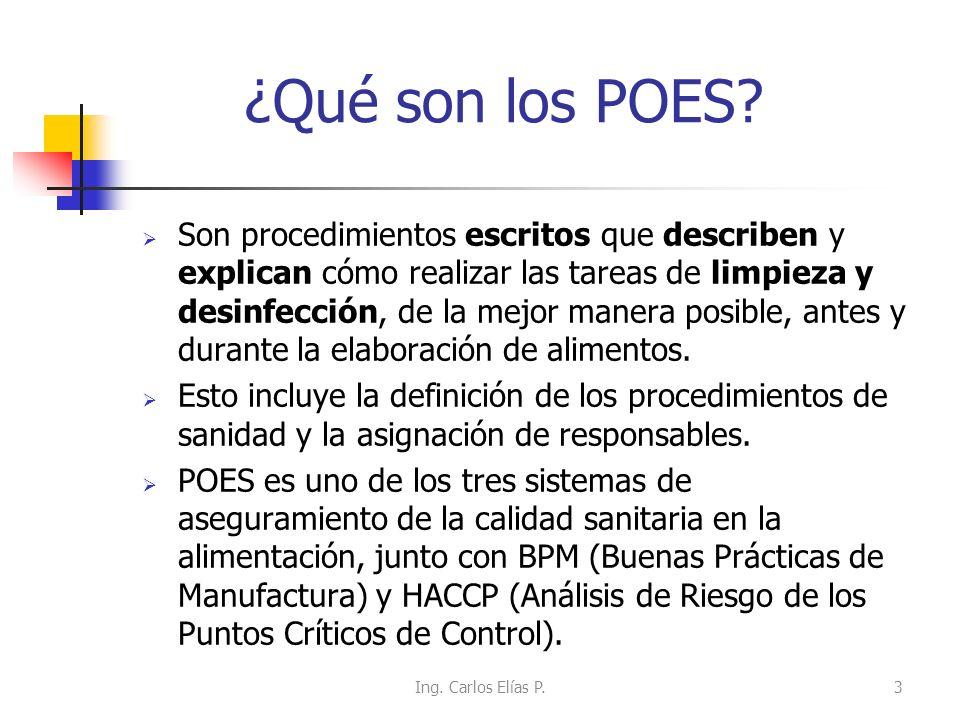 ¿Qué son los POES? Son procedimientos escritos que describen y explican cómo realizar las tareas de limpieza y desinfección, de la mejor manera posibl