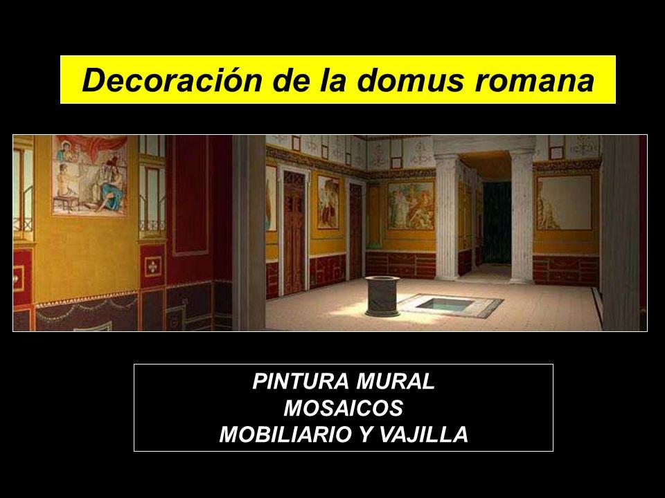 Decoración de la domus romana PINTURA MURAL MOSAICOS MOBILIARIO Y VAJILLA