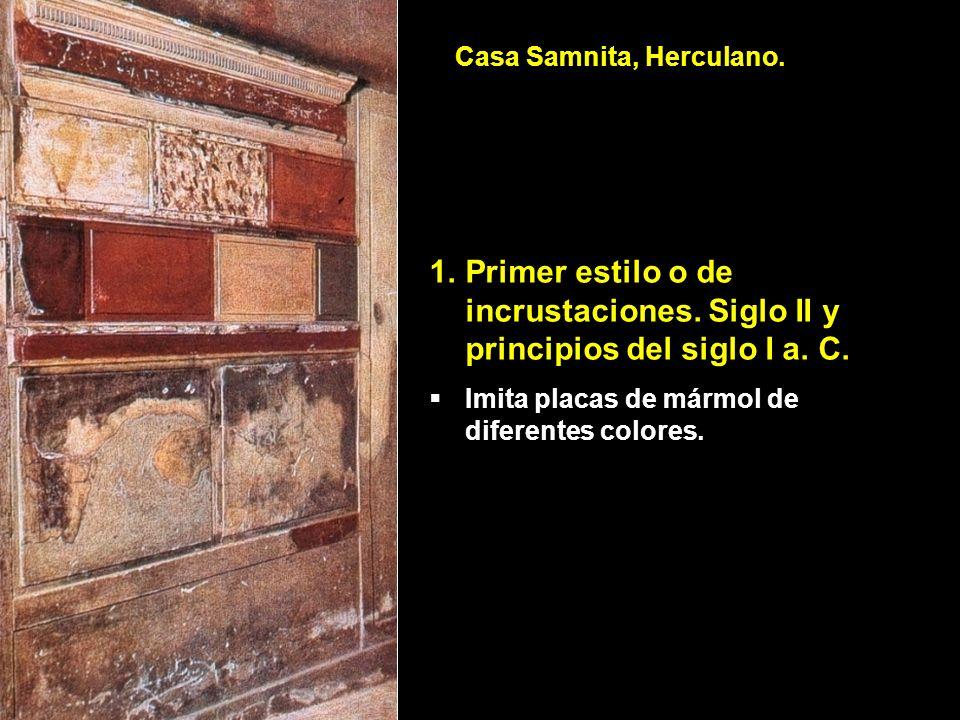 1.Primer estilo o de incrustaciones. Siglo II y principios del siglo I a. C. Imita placas de mármol de diferentes colores. Casa Samnita, Herculano.