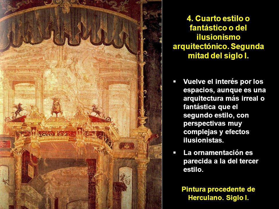 4. Cuarto estilo o fantástico o del ilusionismo arquitectónico. Segunda mitad del siglo I. Vuelve el interés por los espacios, aunque es una arquitect