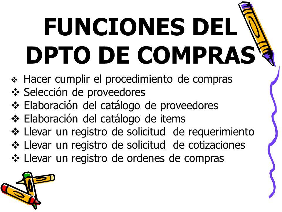 Hacer cumplir el procedimiento de compras Selección de proveedores Elaboración del catálogo de proveedores Elaboración del catálogo de items Llevar un