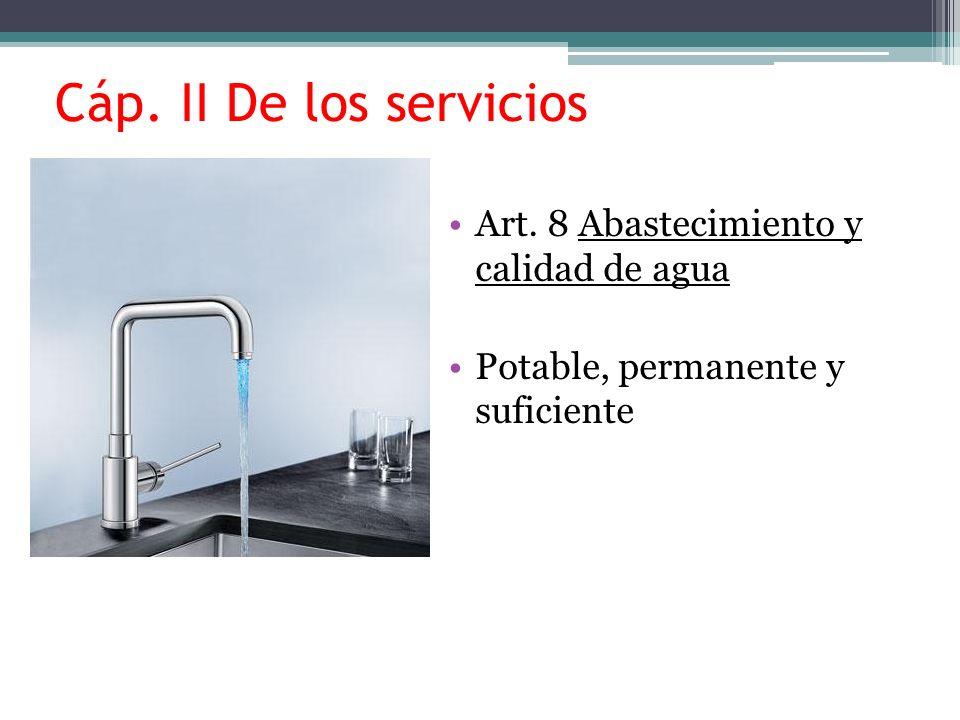 Art. 9 Evacuación de aguas residuales Buen estado Protegido contra Con trampas de grasa