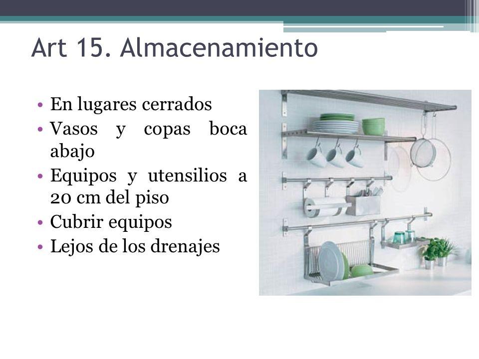 Art 16 Mantelería Conservar en buen estado Guardar limpia Lugares exclusivo y cerrados Las servilletas debe reemplazarse en cada uso dado por el comensal Deben limpiar y desinfectar los individuales