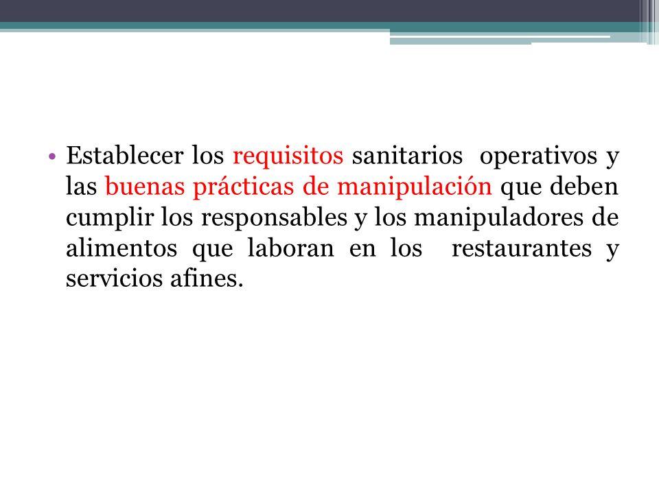 Establecer las condiciones higiénico sanitarias y de infraestructura mínimas que deben cumplir los restaurantes y servicios afines.
